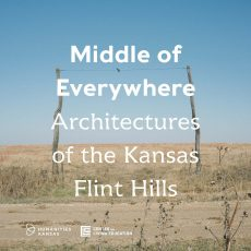 Middle of Everywhere | Architectures of the Kansas Flint Hills